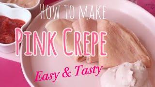 HOW TO MAKE PINK CREPES!! PINK FOOD COOKING 2021!