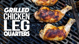 GRILLED CHICKEN LEG QUARTERS BECOME AN EASY/IMPRESSIVE DINNER! | SAM THE COOKING GUY