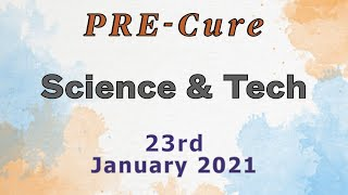 PRE-Cure - WEEKLY SCIENCE & TECH CURRENT AFFAIRS - 23rd JANUARY 2021 || UPSC || IAS