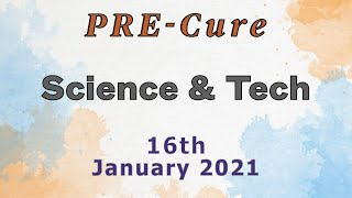 PRE-Cure - WEEKLY SCIENCE & TECH - 16TH JANUARY 2021