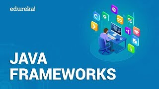 Top 10 Java Frameworks in 2021 | Spring, Hibernate, Struts, GWT,JSF | Java Training | Edureka