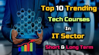 Top 10 Trending Tech Courses in IT Sector Short or Long Term – [Hindi] – Quick Support