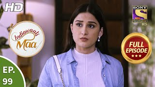 Indiawaali Maa - Ep 99 - Full Episode - 14th January, 2021