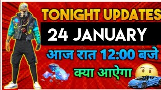 FREE FIRE TONIGHT UPDATE | 24 JANUARY 2021 NEW EVENT | 26 JANUARY EVENTS IN FF| TONIGHT UPDATE FF