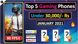 🔥 TOP 5 GAMING PHONES UNDER 30,000/- ⚡⚡ JANUARY 2021 | PUBG AT 90 FPS 😍