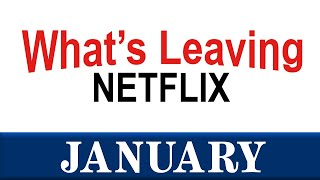 What's Leaving Netflix: January 2021