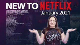 NEW TO NETFLIX   WHAT TO WATCH & CHECK OUT!   JANUARY 2021