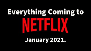 Everything Coming to Netflix January 2021