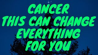CANCER - THIS CAN CHANGE EVERYTHING | JANUARY 25-31 | TAROT