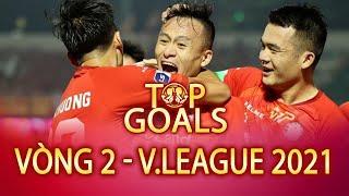 Tiến Linh, Huy Toàn và Top 5 bàn thắng đẹp nhất Vòng 2 V.League 2021 | TOP GOALS