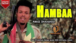 Abdii Shaashoo - Hambaa /New Ethiopian Oromo music 2021(Official video)