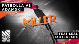 Patrolla vs Adamski - Killer feat. Seal (MOTi Remix) [Available January 25]