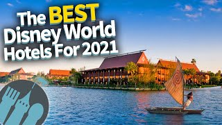 The Best Disney World Hotels for 2021!