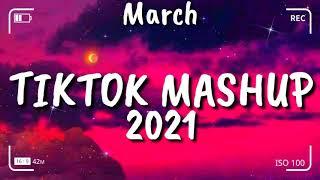 Tiktok Mashup March 2021⭐⭐ (Not Clean)⭐⭐