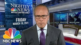 NBC Nightly News Broadcast (Full) - March 19th, 2021 | NBC Nightly News