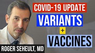 Coronavirus Update 123: COVID 19 Vaccines vs. Variants