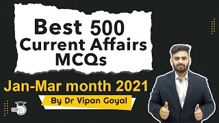 Best 500 Current Affairs 2021 l January to March 2021 Current Affairs by Dr Vipan Goyal l Set 1