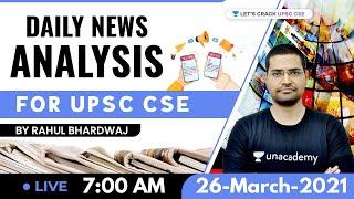 Daily News Analysis | 26-March-2021 | Crack UPSC CSE 2021 | Rahul Bhardwaj