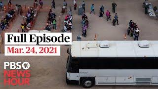 PBS NewsHour full episode, Mar. 24, 2021