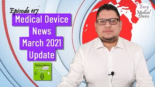 Medical Device News - March 2021 Update [Monir El Azzouzi]