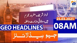 Geo Headlines 08 AM | 25th March 2021