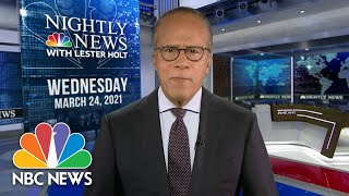 NBC Nightly News Broadcast (Full) - March 24th, 2021 | NBC Nightly News