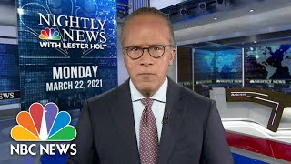 NBC Nightly News Broadcast (Full) - March 22nd, 2021 | NBC Nightly News