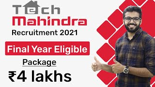 Tech Mahindra Recruitment 2021 | Final Year Eligible | Package ₹4 Lakhs | No FEE | Latest Jobs 2021