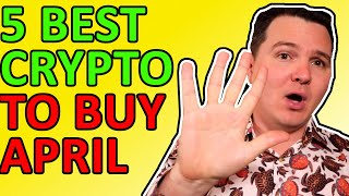 Top 5 Altcoins To Buy For April 2021! Crypto News