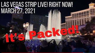 LAS VEGAS PACKED! SATURDAY LIVE WALK RIGHT NOW | MARCH 27, 2021