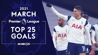 Top 25 goals from the Premier League in March 2021 | NBC Sports