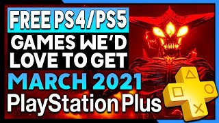 PS PLUS MARCH 2021 Free PS4/PS5 Games We'd LOVE to Get! (PlayStation Plus 2021 Predictions/Wishlist)