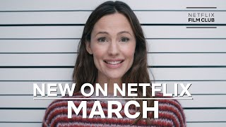 New on Netflix: Films for March 2021