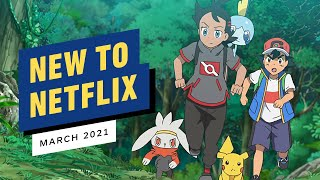 New to Netflix for March 2021