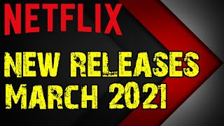 Netflix New Releases March 2021