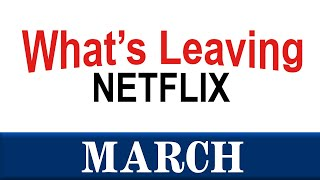 What's Leaving March 2021