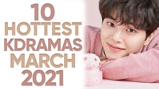 10 Hottest Korean Dramas To Watch In March 2021 [Ft. HappySqueak]