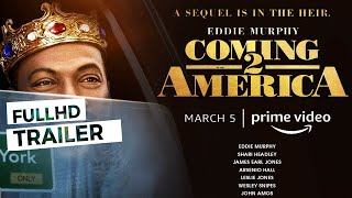 Coming To America 2 Official Trailer 2021