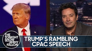 Trump's Rambling CPAC Speech, 2021 Virtual Golden Globes | The Tonight Show Starring Jimmy Fallon
