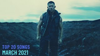 Top 20 Songs: March 2021 (03/13/2021) I Best Billboard Music Chart Hits
