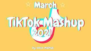 TikTok Mashup 2021 March 💟🍄Not Clean💟🍄