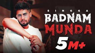 Badnam Munda (Official Video) | Singga | Latest Punjabi Songs 2021 | New Punjabi Songs 2021