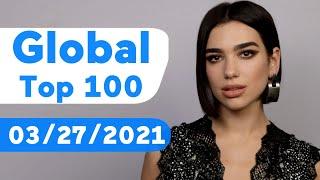 Global Top 100 Songs Of The Week (March 27, 2021)