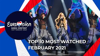 TOP 10: Most watched in February 2021 - Eurovision Song Contest