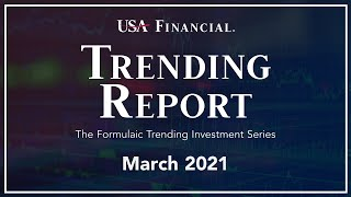 March 2021 - USA Financial Trending Report