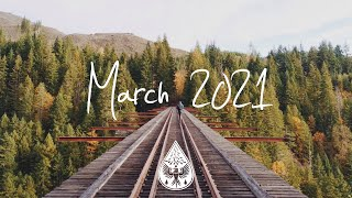 Indie/Rock/Alternative Compilation - March 2021 (1½-Hour Playlist)