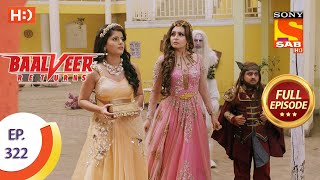 Baalveer Returns - Ep 322 - Full Episode - 17th March, 2021