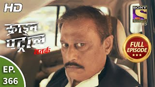 Crime Patrol Satark Season 2 - Ep 366 - Full Episode - 12th March, 2021