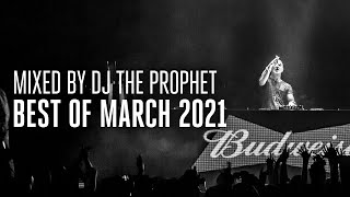 Best of March 2021 | Mixed by DJ The Prophet (Official Audio Mix)
