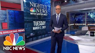 NBC Nightly News Broadcast (Full) - March 2nd, 2021 | NBC Nightly News